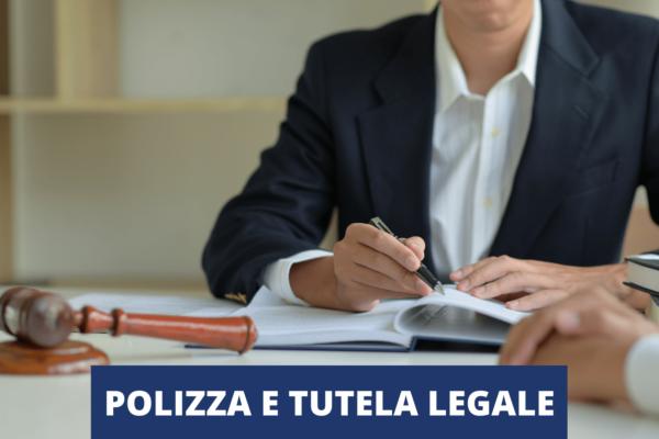 POLIZZA ASSICURATIVA E TUTELA LEGALE